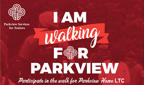 I am walking for Parkview